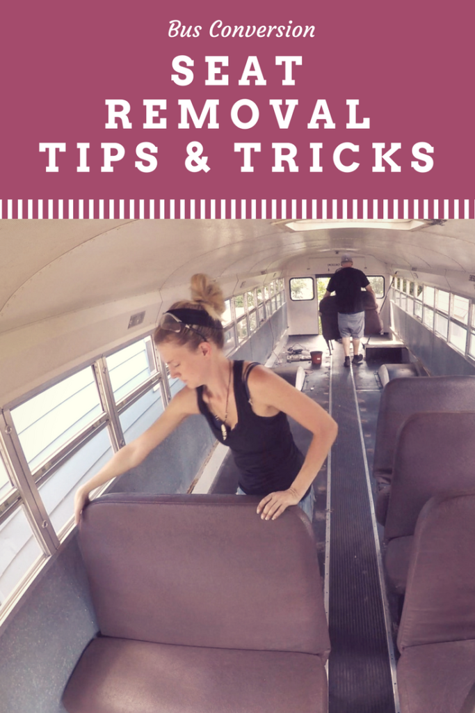 Bus Conversion Seat Removal Tips Life In A Bus